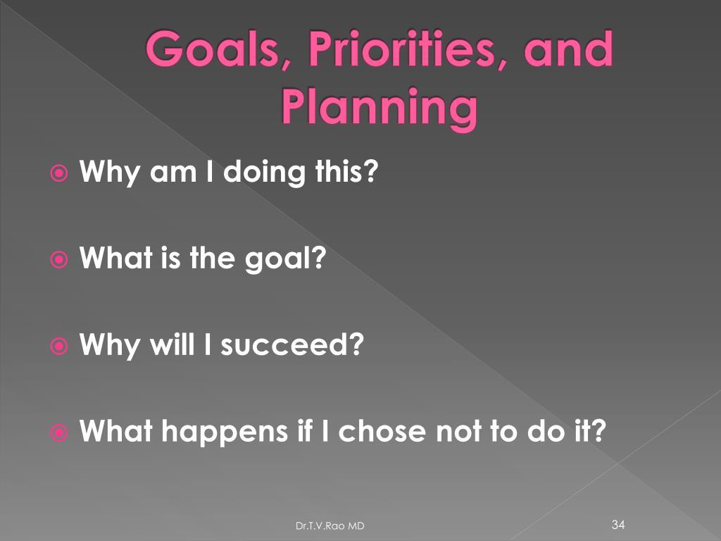Goals, Priorities, and Planning