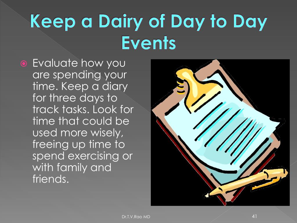 Keep a Dairy of Day to Day Events
