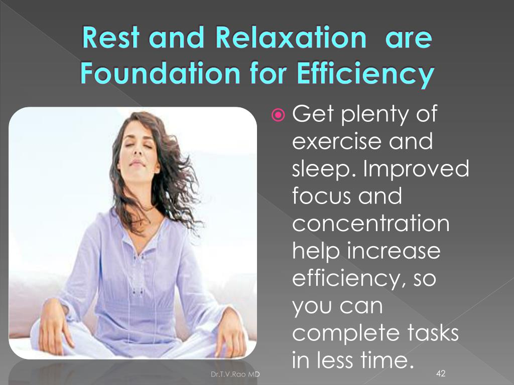 Rest and Relaxation  are Foundation for Efficiency