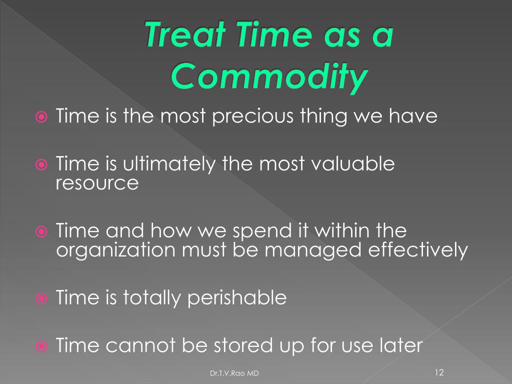 Treat Time as a Commodity