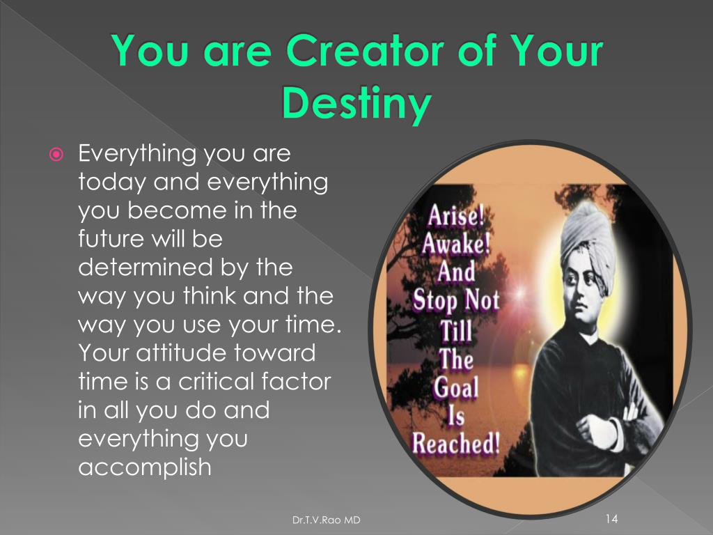You are Creator of Your Destiny
