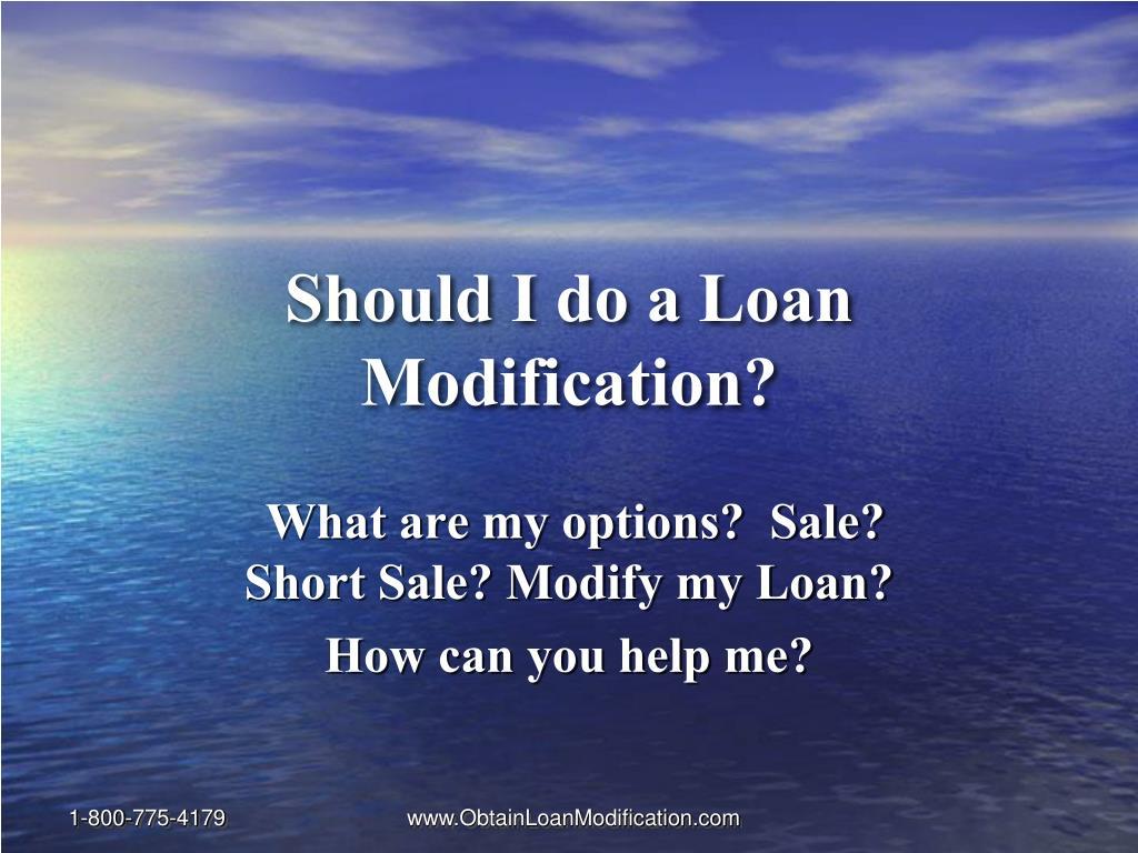 Should I do a Loan Modification?