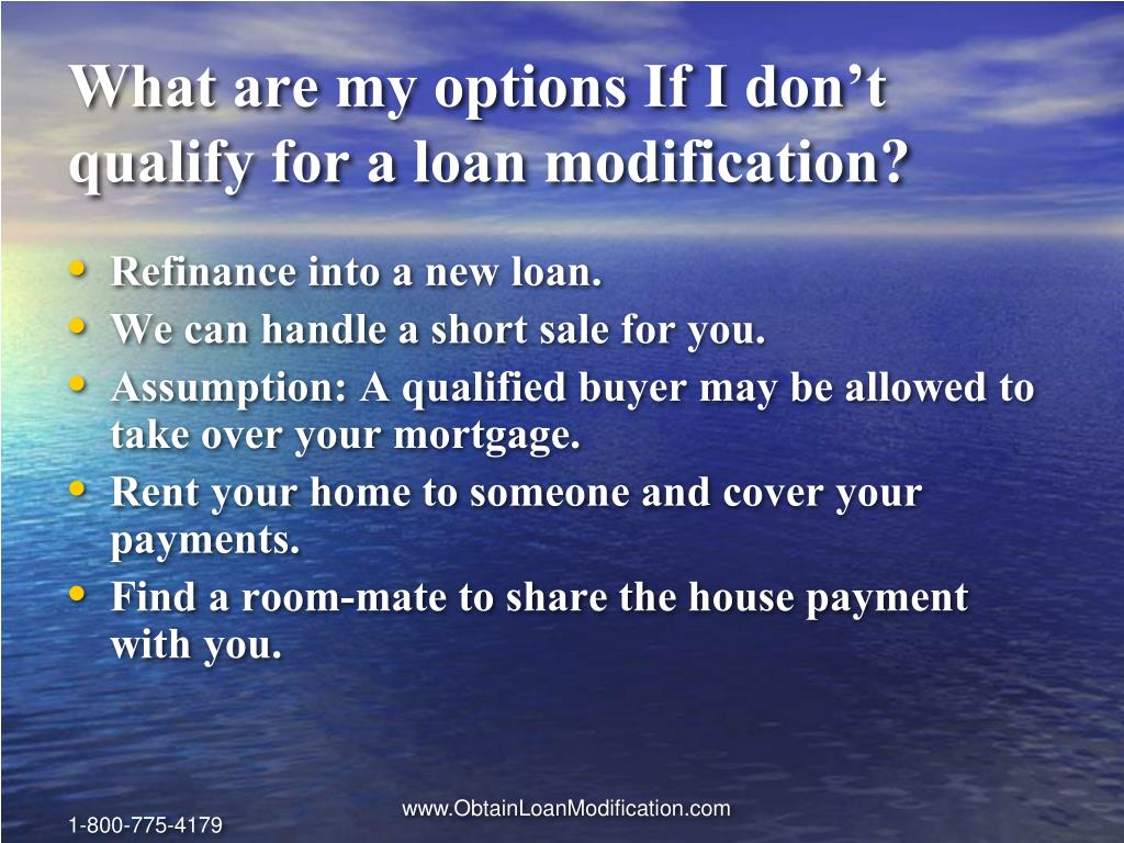What are my options If I don't qualify for a loan modification?