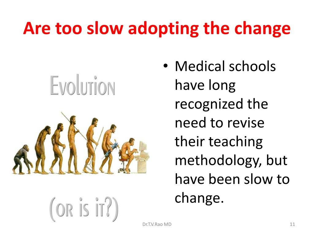Are too slow adopting the change