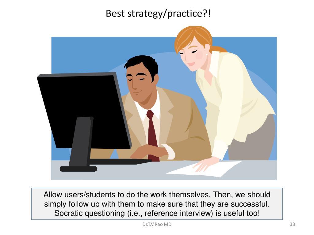 Best strategy/practice?!