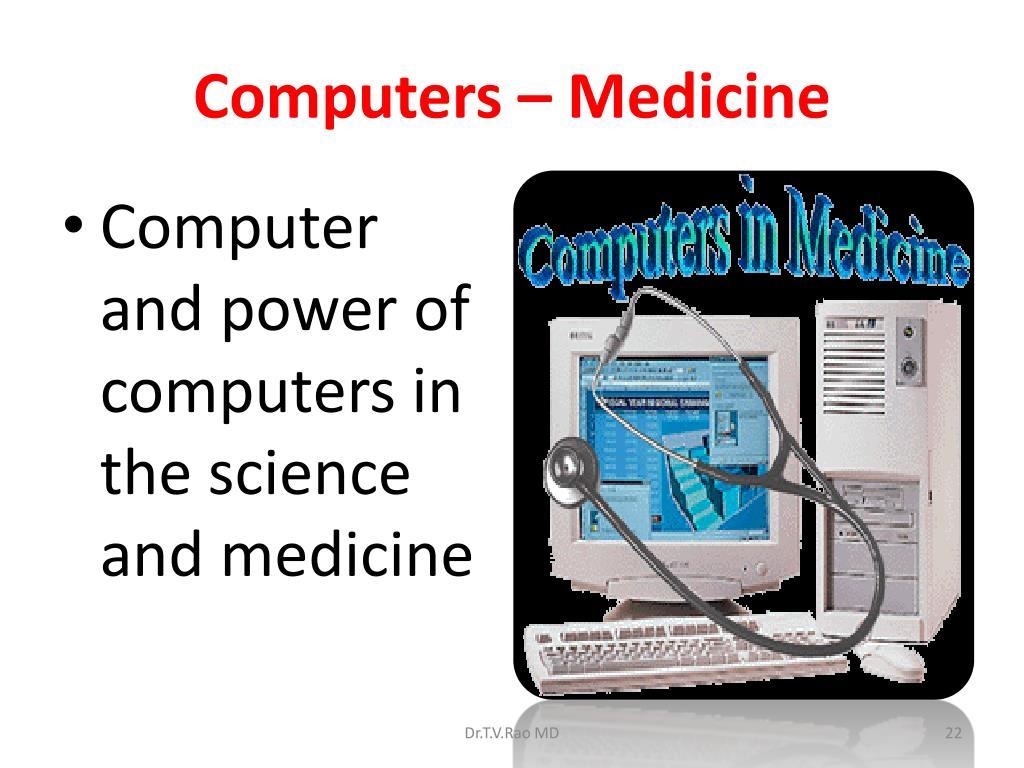Computers – Medicine
