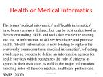 health or medical informatics
