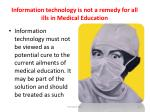 information technology is not a remedy for all ills in medical education