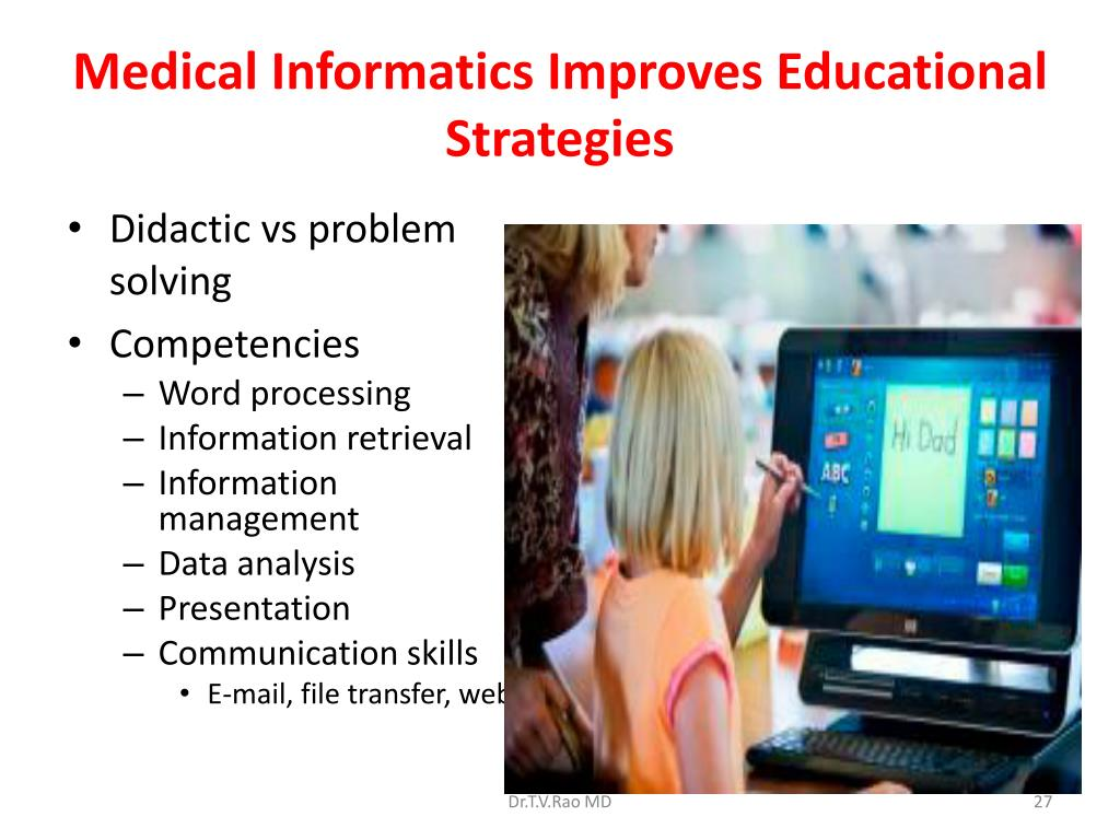 Medical Informatics Improves Educational Strategies