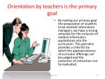 orientation by teachers is the primary goal