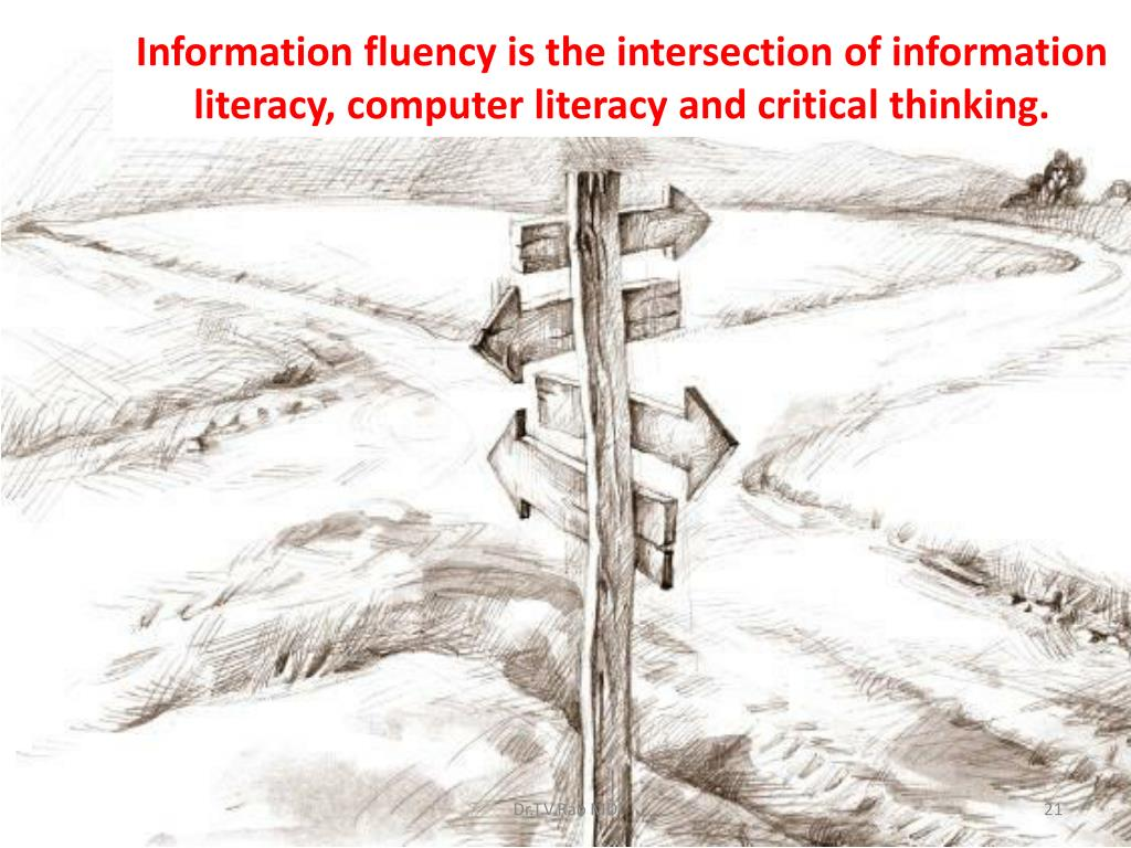 Information fluency is the intersection of information literacy, computer literacy and critical thinking.