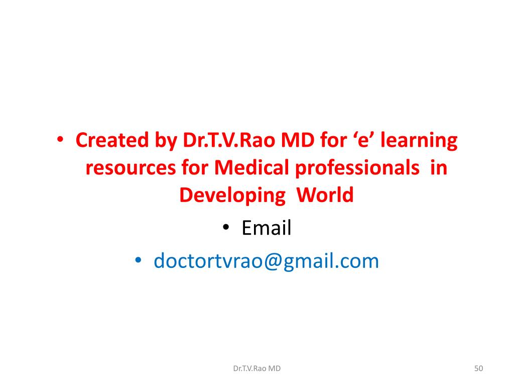 Created by Dr.T.V.Rao MD for 'e' learning resources for Medical professionals  in Developing  World