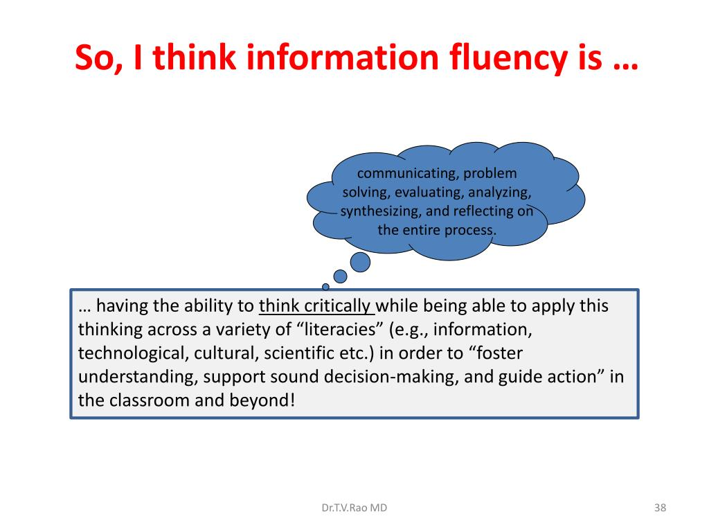 So, I think information fluency is …