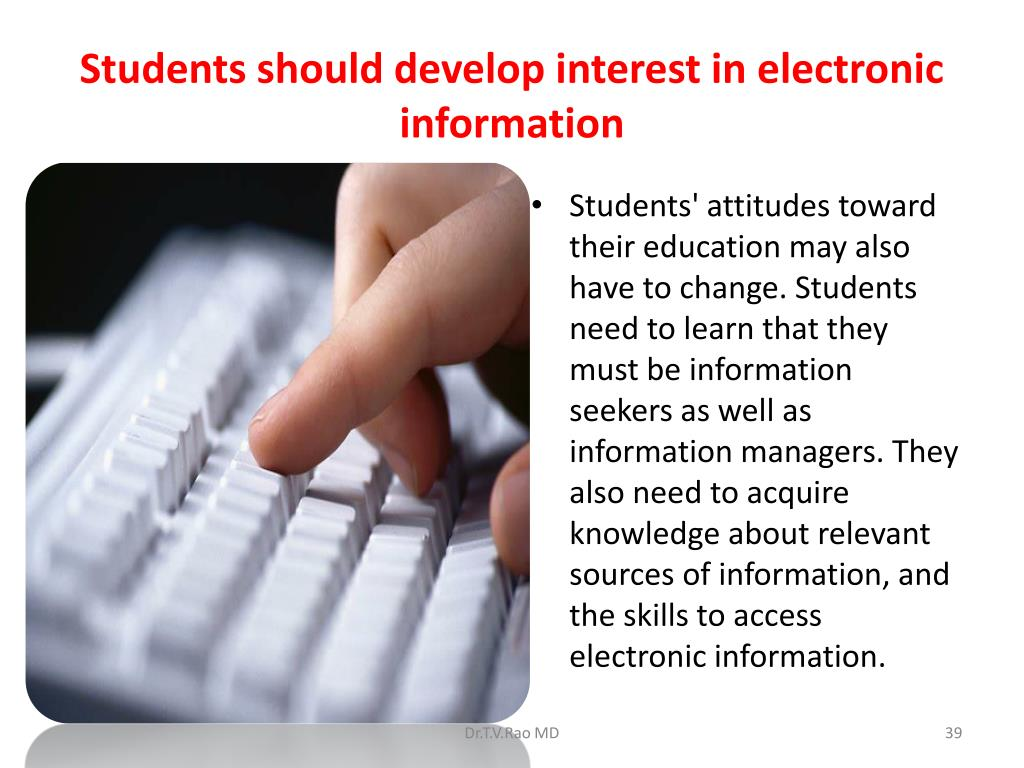 Students should develop interest in electronic information