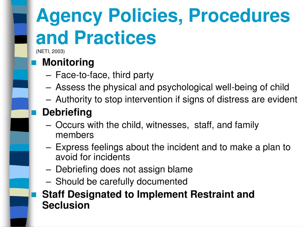 Agency Policies, Procedures and Practices