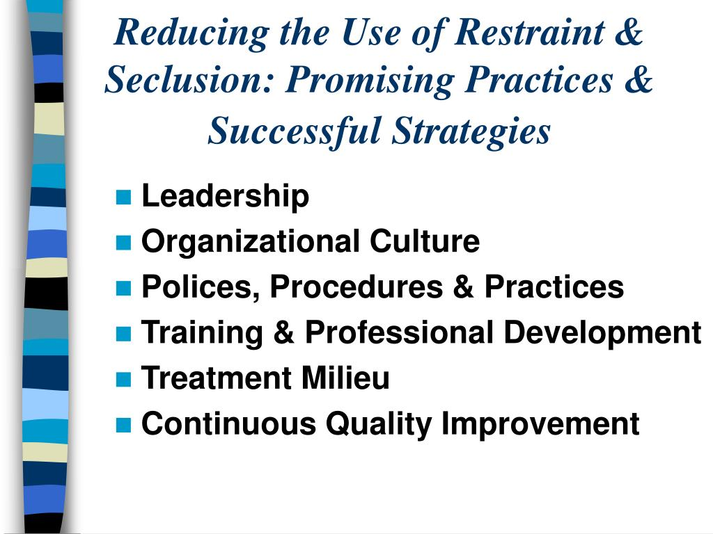 Reducing the Use of Restraint & Seclusion: Promising Practices & Successful Strategies