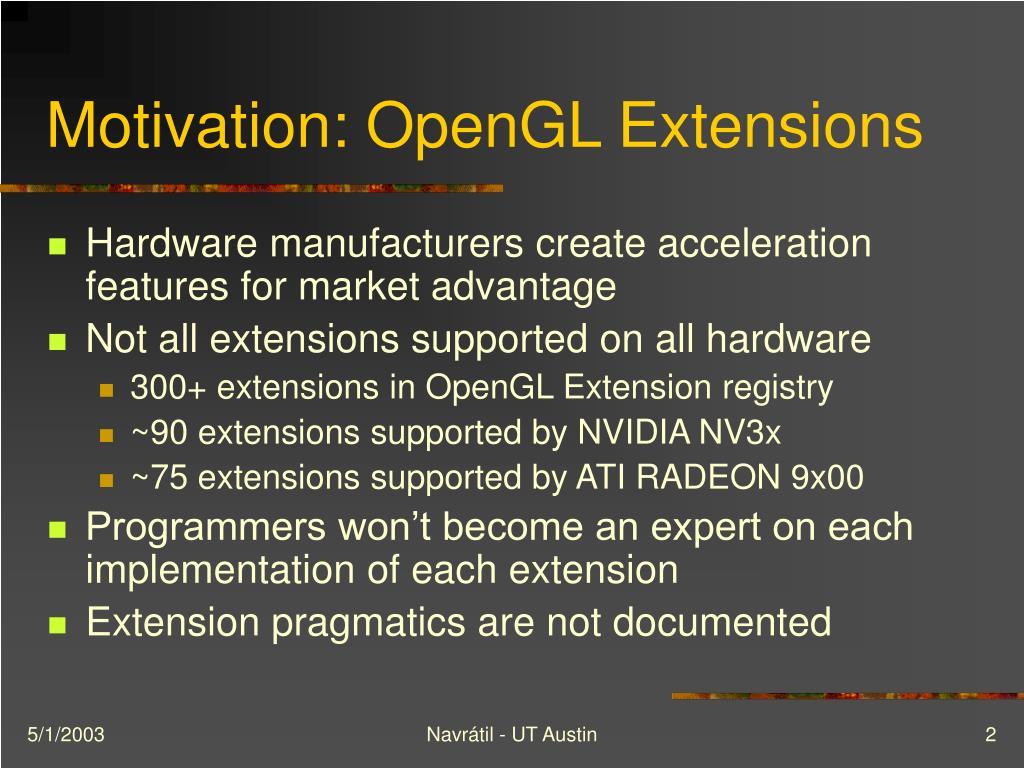 Motivation: OpenGL Extensions