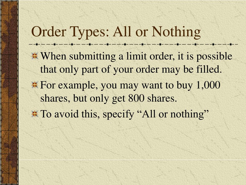 Order Types: All or Nothing