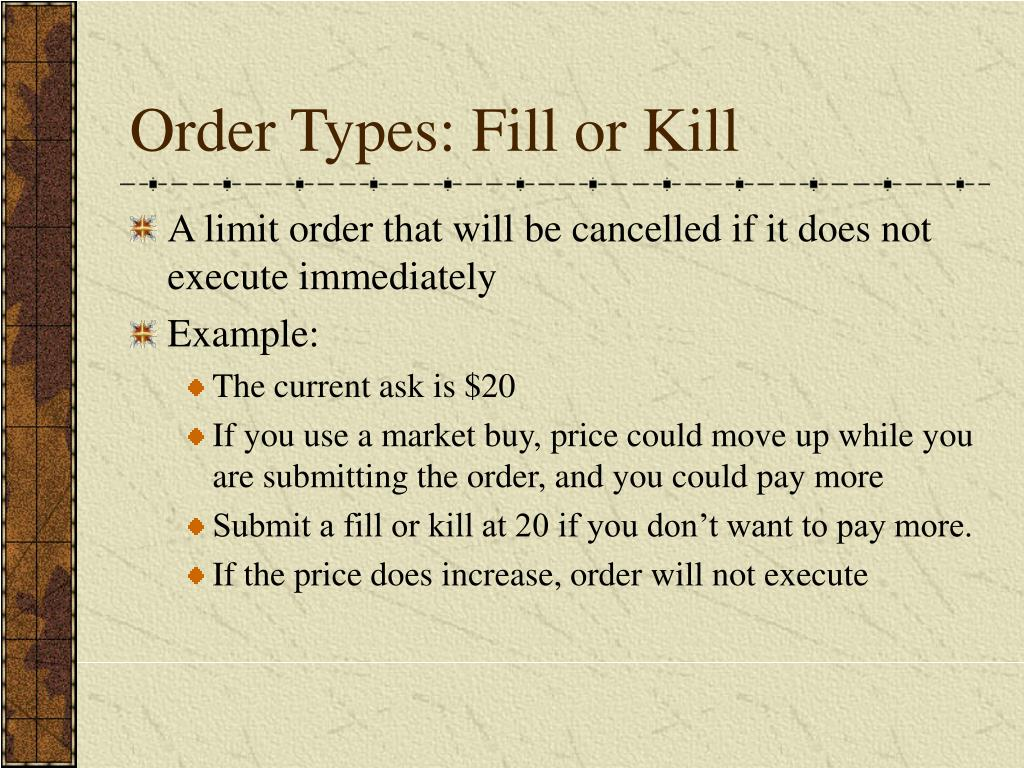 Order Types: Fill or Kill
