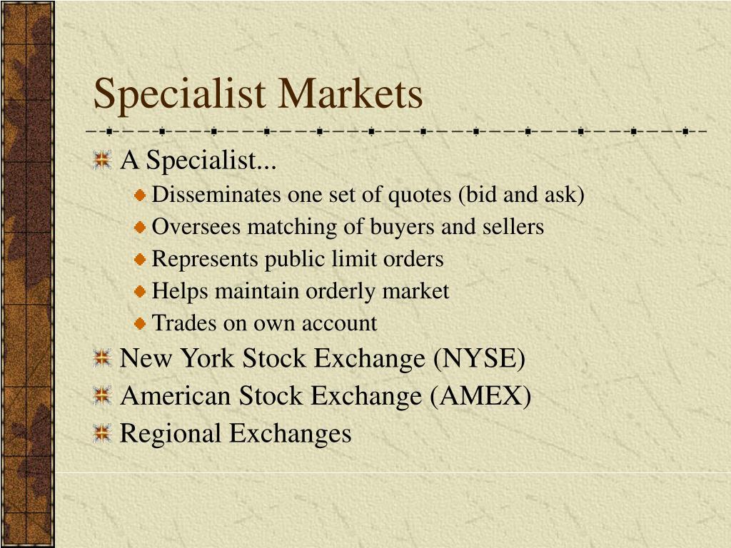 Specialist Markets