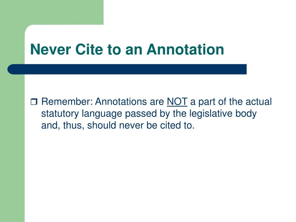 Never Cite to an Annotation
