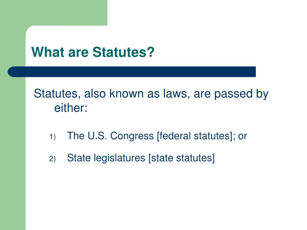 What are Statutes?