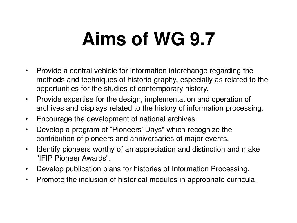 Aims of WG 9.7