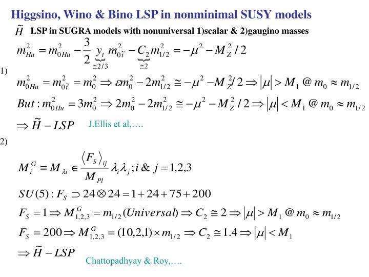 Higgsino, Wino & Bino LSP in nonminimal SUSY models