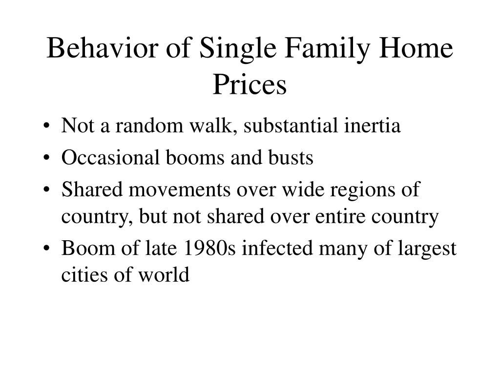 Behavior of Single Family Home Prices