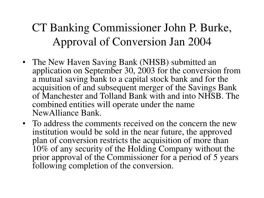 CT Banking Commissioner John P. Burke, Approval of Conversion Jan 2004