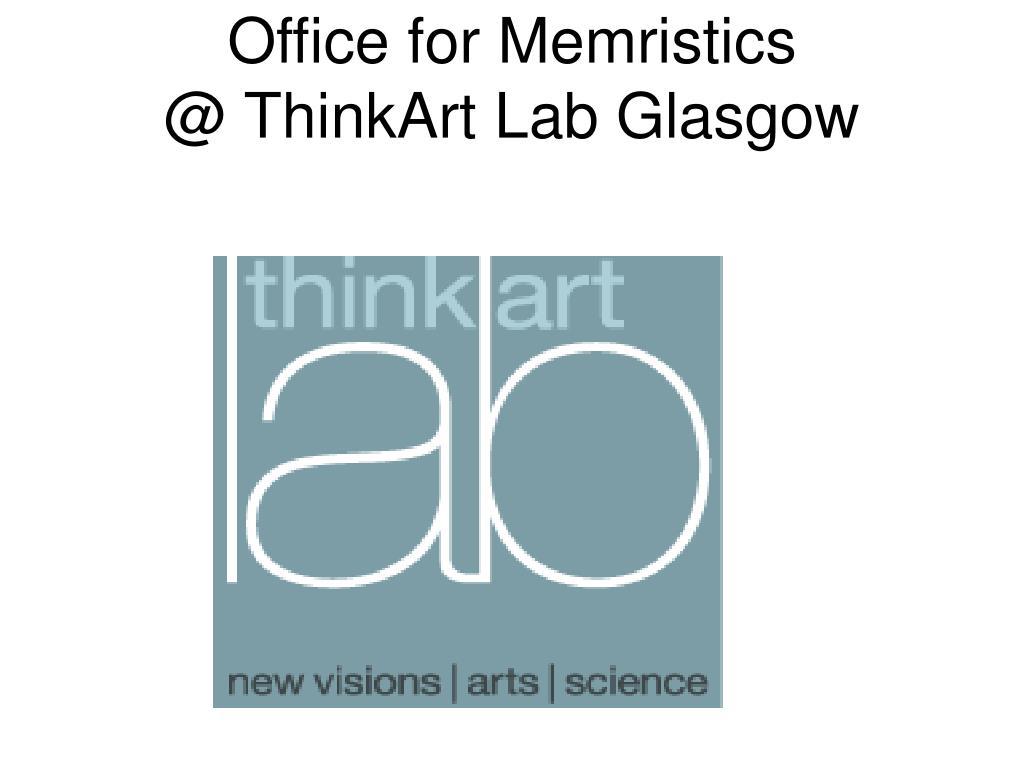 office for memristics @ thinkart lab glasgow