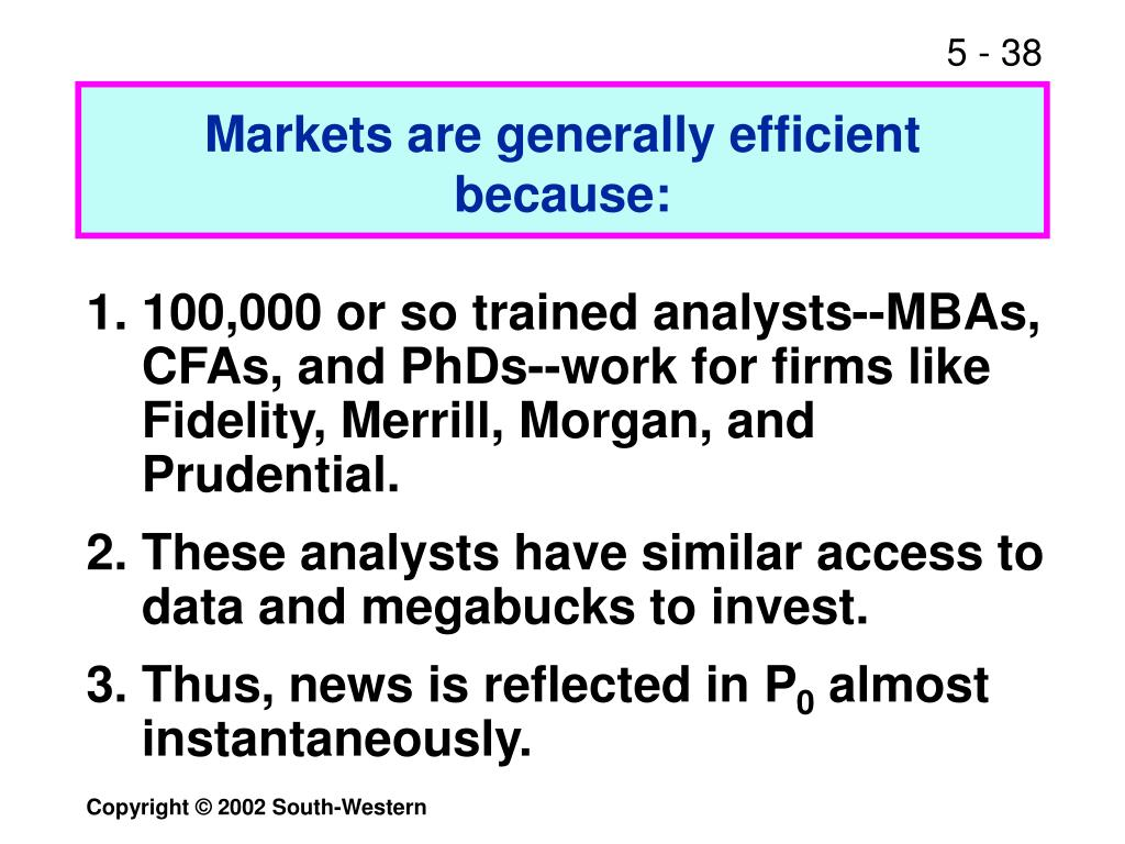 Markets are generally efficient because: