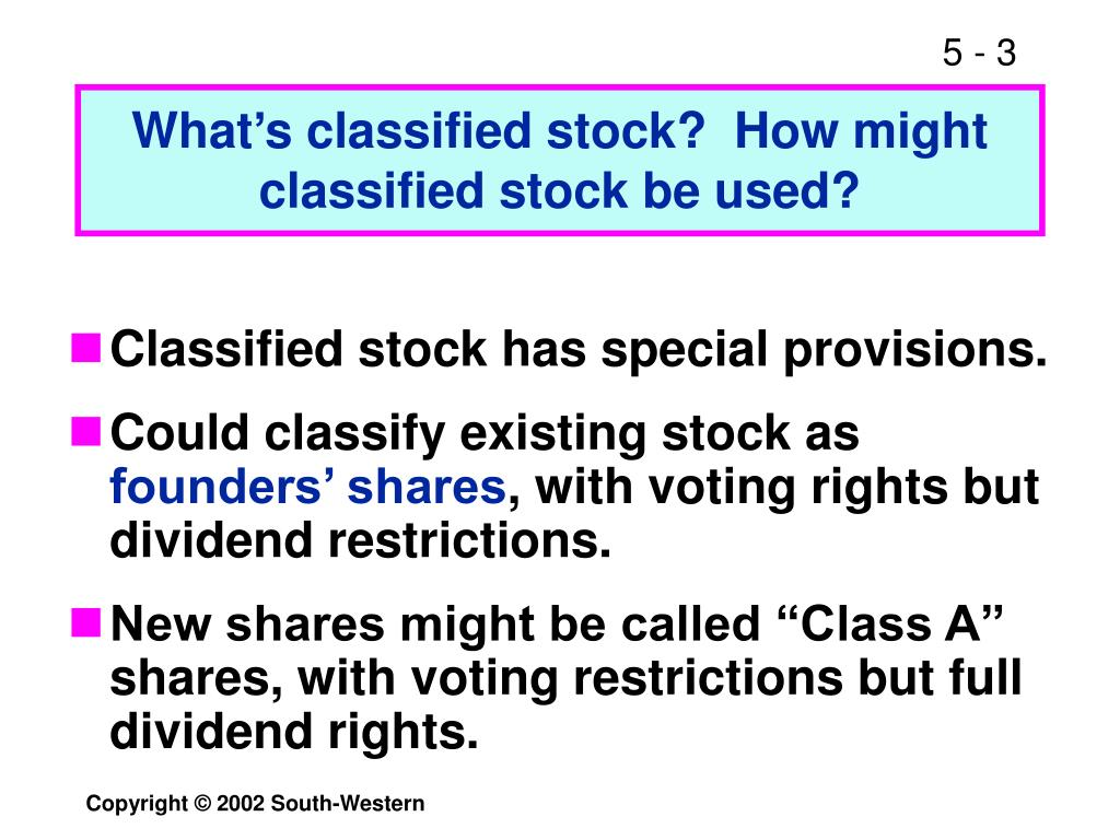 What's classified stock?  How might classified stock be used?