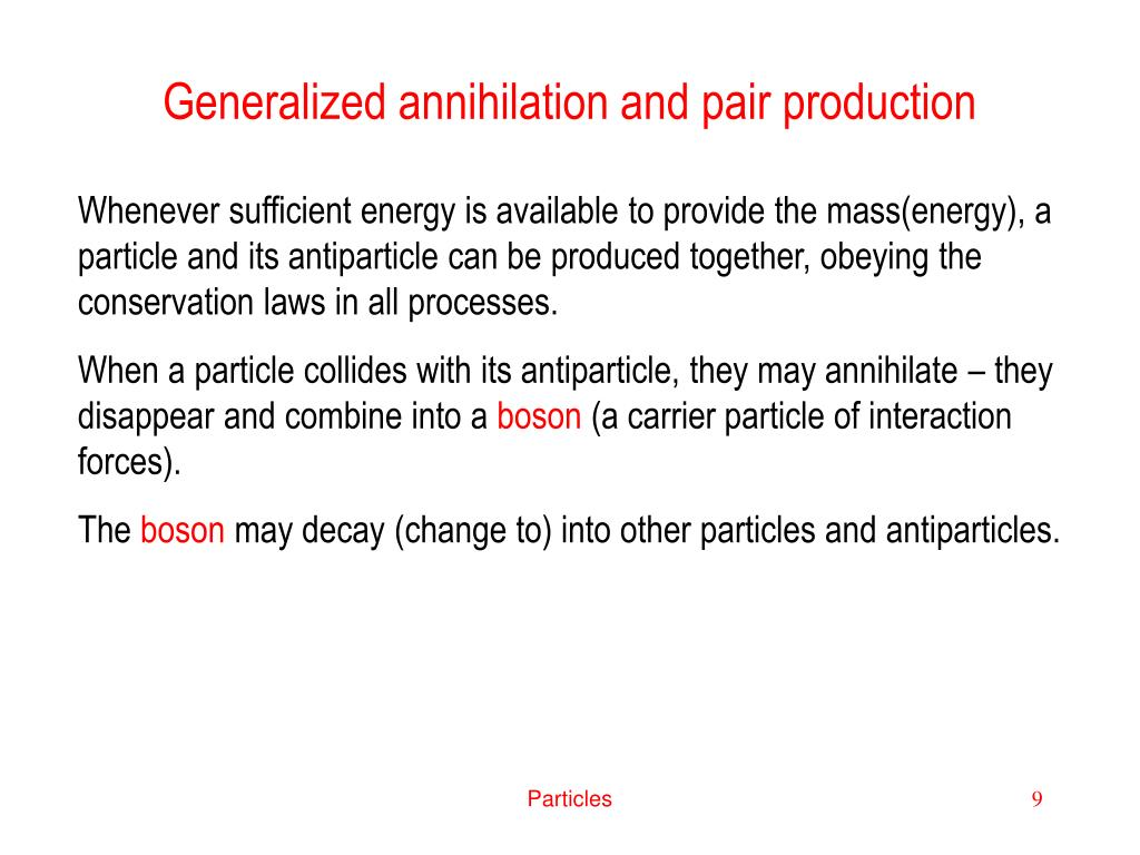Generalized annihilation and pair production