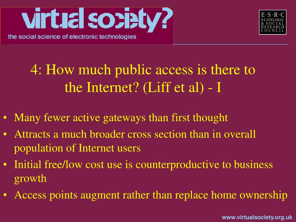4: How much public access is there to the Internet? (Liff et al) - I