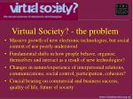 virtual society the problem