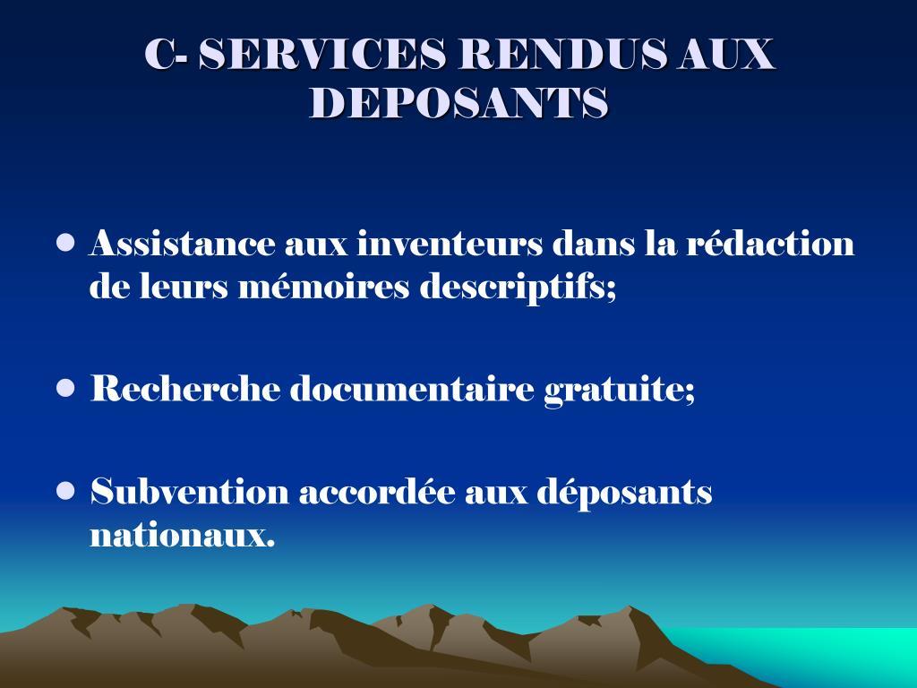 C- SERVICES RENDUS AUX DEPOSANTS