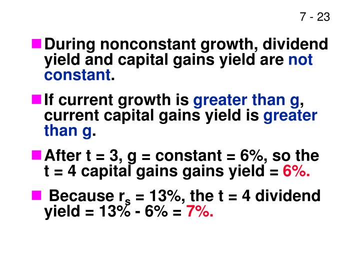 During nonconstant growth, dividend yield and capital gains yield are