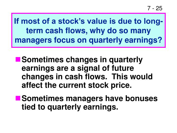 If most of a stock's value is due to long-term cash flows, why do so many managers focus on quarterly earnings?