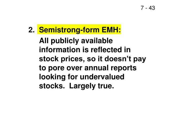 2.Semistrong-form EMH: