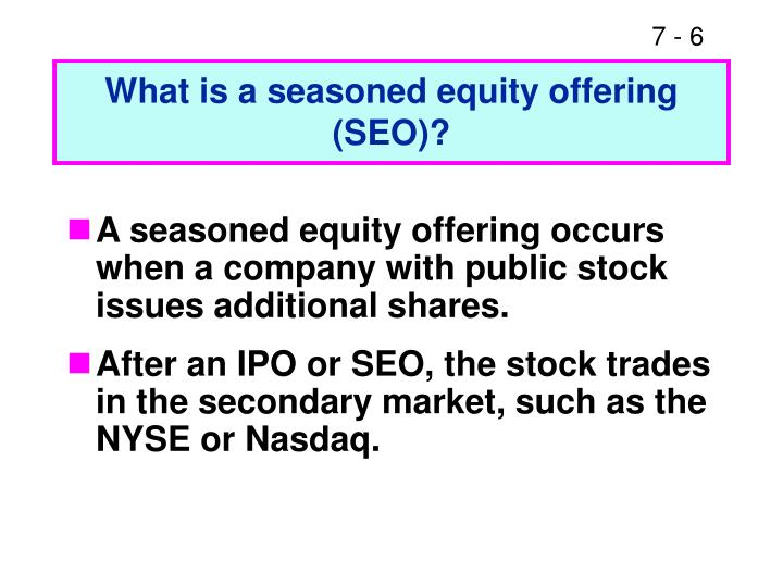 What is a seasoned equity offering (SEO)?