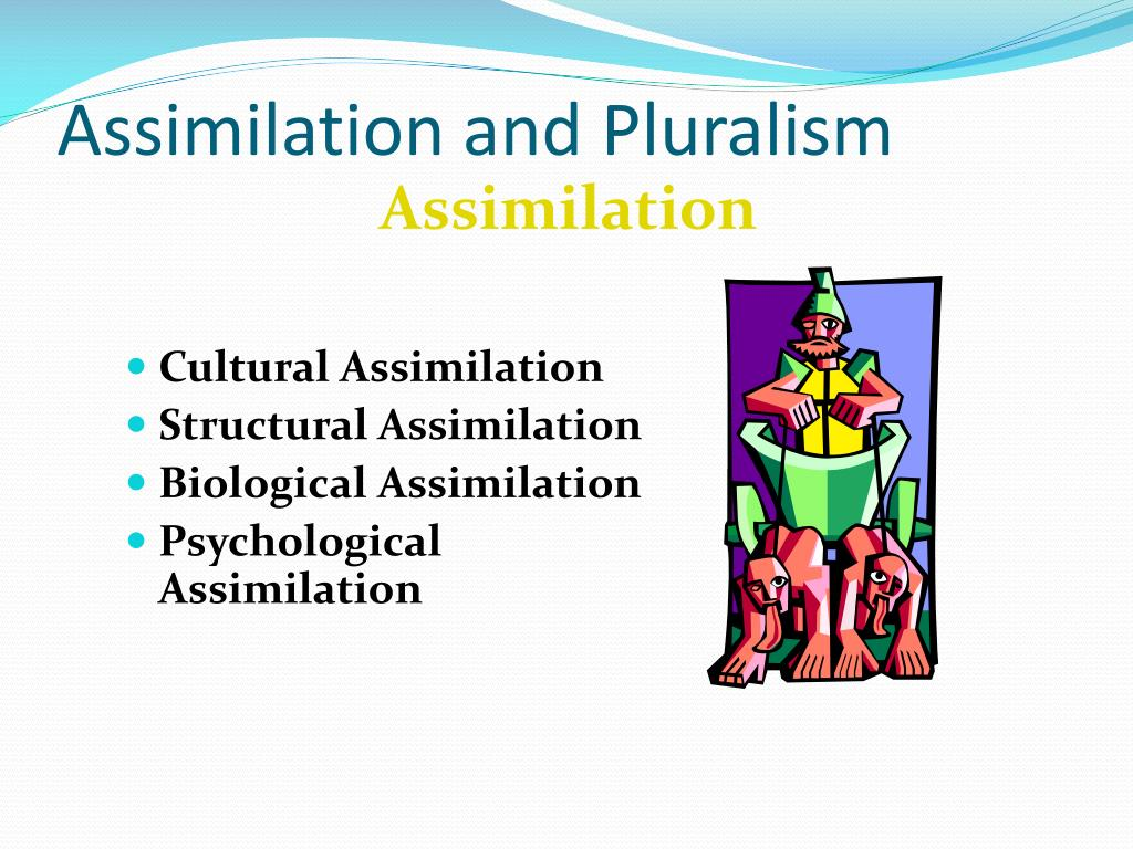 Assimilation and Pluralism