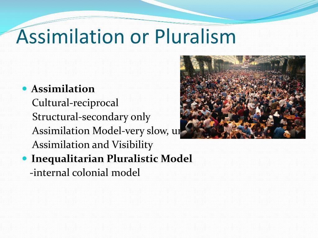Assimilation or Pluralism