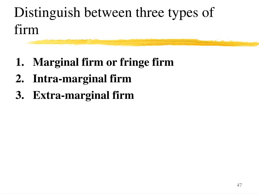 Distinguish between three types of firm