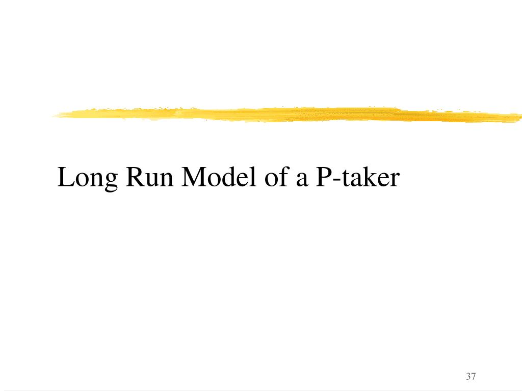 Long Run Model of a P-taker