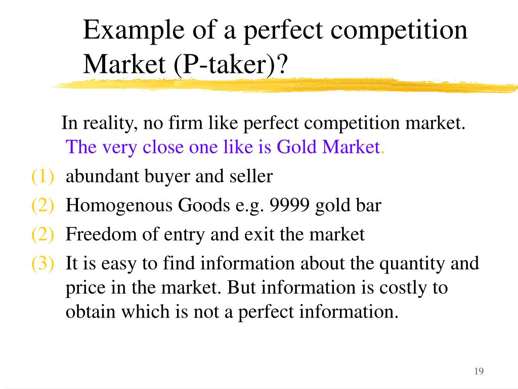 Example of a perfect competition Market (P-taker)?