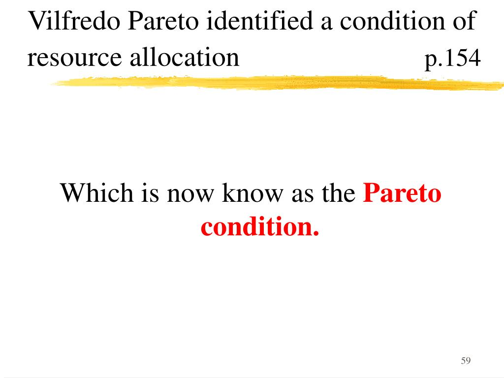 Vilfredo Pareto identified a condition of resource allocation