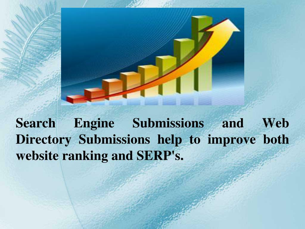 Search Engine Submissions and Web Directory Submissions help to improve both website ranking and SERP's.