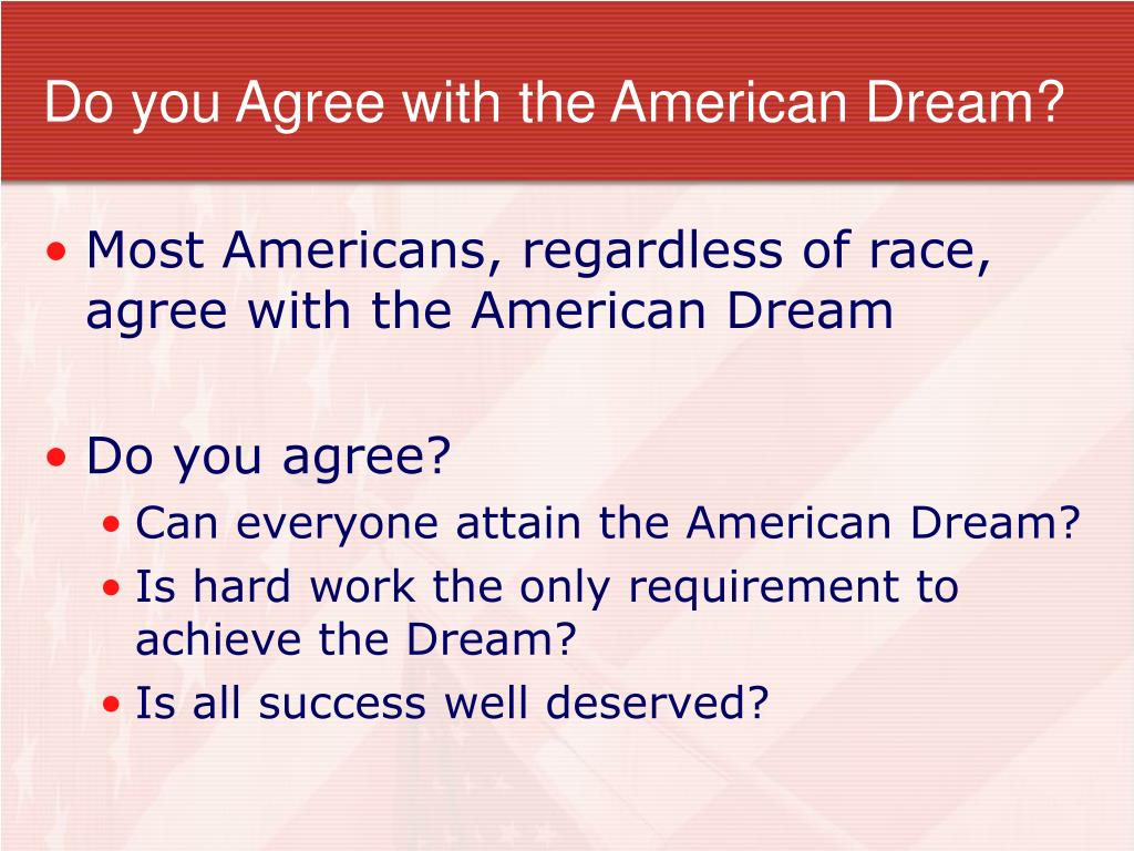 Do you Agree with the American Dream?