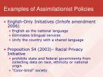examples of assimilationist policies